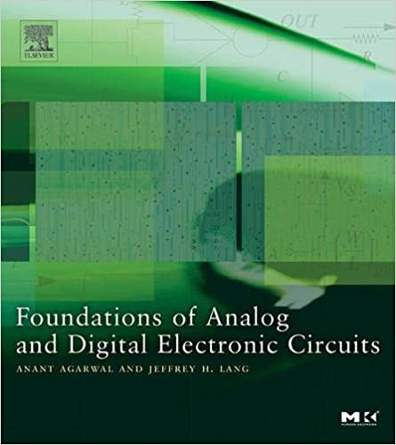 Agarwal and Lang, Foundations of Analog and Digital Electronic Circuits